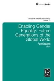 Enabling Gender Equality - Future Generations of the Global World ebook by Barbara Wejnert,Eunice Rodriguez
