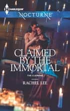 Claimed by the Immortal ebook by Rachel Lee