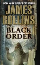 Black Order ebook by James Rollins
