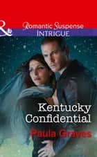 Kentucky Confidential (Mills & Boon Intrigue) (Campbell Cove Academy, Book 1) ebook by Paula Graves