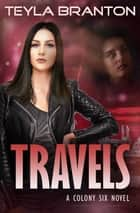 Travels ebook by Teyla Branton