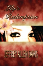 Lily's Redemption ebook by Jeffrey Allen Davis