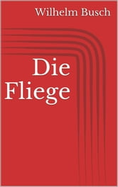 Die Fliege ebook by Wilhelm Busch