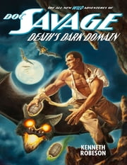 Doc Savage: Death's Dark Domain ebook by Kenneth Robeson