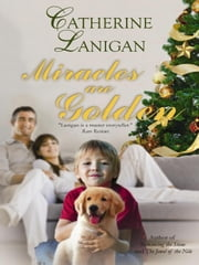 Miracles Are Golden ebook by Catherine Lanigan