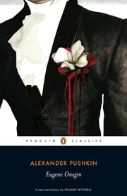Eugene Onegin - A Novel in Verse ebook by Alexander Pushkin,Stanley Mitchell,Stanley Mitchell