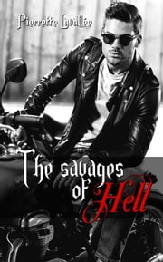 The Savages of Hell - L'Intégrale eBook by Pierrette Lavallée
