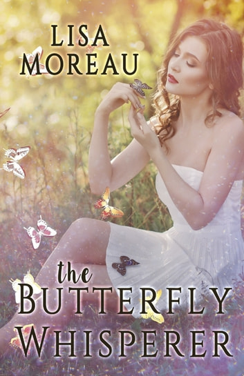 The Butterfly Whisperer ebook by Lisa Moreau