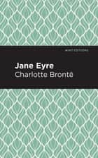 Jane Eyre ebook by Charlotte Bronte, Mint Editions