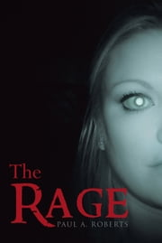 The Rage ebook by Paul A. Roberts