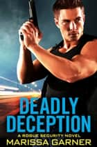 Deadly Deception ebook by Marissa Garner