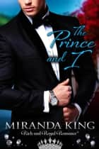 The Prince and I - True Royalty ebook by Miranda King
