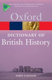 A Dictionary of British History ebook by John Cannon