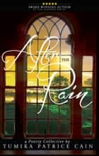 After the Rain...A Poetry Collective ebook by Tumika Patrice Cain