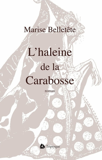 L'haleine de la Carabosse ebook by Maryse Belletête