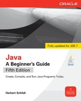Java, A Beginner's Guide, 5th Edition ebook by Herbert Schildt
