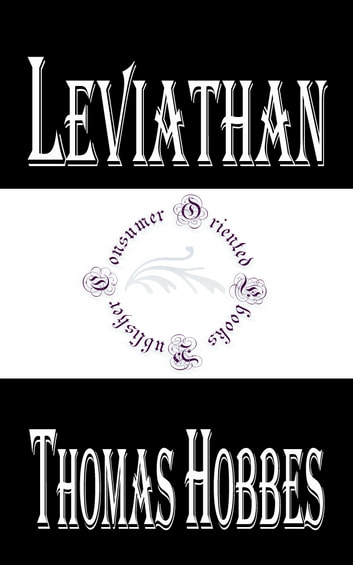 Leviathan - or the Matter, Forme, and Power of a Common-Wealth Ecclesiastical and Civill ebook by Thomas Hobbes