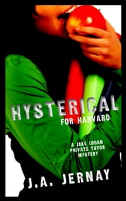 Hysterical For Harvard ebook by J.A. Jernay