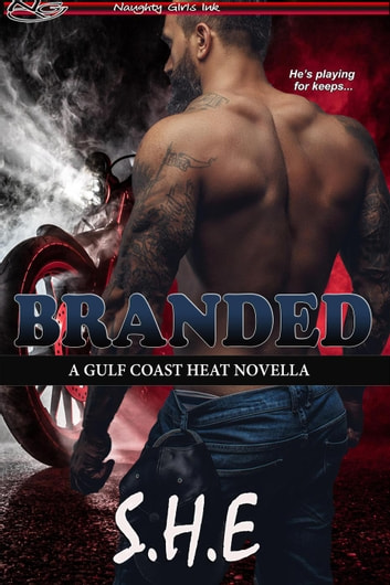 Branded - Gulf Coast Heat, #1 ebook by S.H.E