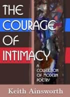 The Courage of Intimacy ebook by Keith Ainsworth