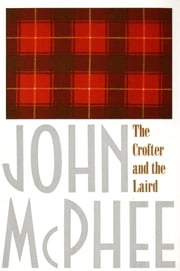 The Crofter and the Laird ebook by John McPhee,James Graves