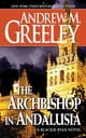 The Archbishop in Andalusia - A Blackie Ryan Novel ebook by Andrew M. Greeley