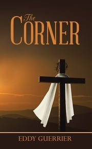 The Corner ebook by Eddy Guerrier