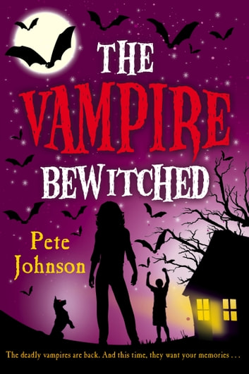 The Vampire Bewitched ebook by Pete Johnson
