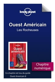 Ouest Américain - Les Rocheuses ebook by Lonely Planet