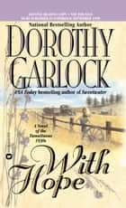 With Hope ebook by Dorothy Garlock