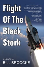 Flight of the Black Stork eBook by Bill Broocke