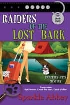 Raiders of the Lost Bark ebook by Sparkle Abbey