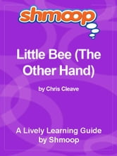 Shmoop Bestsellers Guide: Little Bee (The Other Hand) ebook by Shmoop