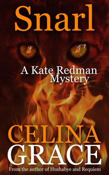 Snarl (A Kate Redman Mystery: Book 4) - The Kate Redman Mysteries, #4 ebook by Celina Grace