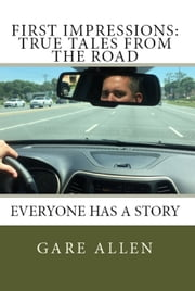 First Impressions: True Tales From The Road ebook by Gare Allen