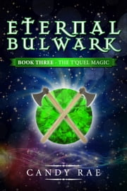 Eternal Bulwark (T'Quel Magic 3) ebook by Candy Rae