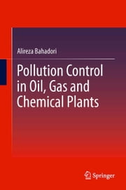 Pollution Control in Oil, Gas and Chemical Plants ebook by Alireza Bahadori