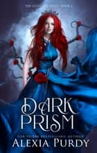 Dark Prism (The Glass Sky Book 2) ebook by Alexia Purdy