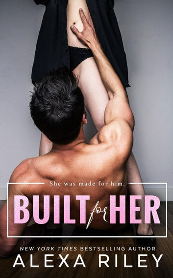 Built For Her ebook by Alexa Riley