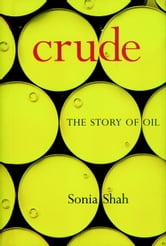 Crude - The Story of Oil ebook by Sonia Shah