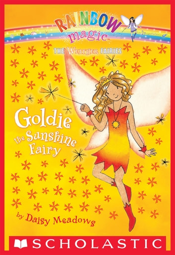 Weather Fairies #4: Goldie the Sunshine Fairy - A Rainbow Magic Book ebook by Daisy Meadows