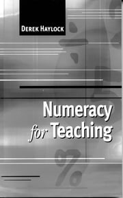 Numeracy for Teaching ebook by Derek Haylock