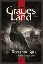 Graues Land - Im Reich der Kjell - Endzeit-Thriller ebook by Arthur Gordon Wolf