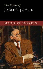 The Value of James Joyce ebook by Margot Norris