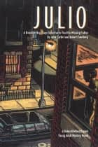 Julio: A Brooklyn Boy Plays Detective to Find His Missing Father ebook by John Carter and Robert Eidelberg