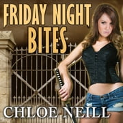 Friday Night Bites audiobook by Chloe Neill