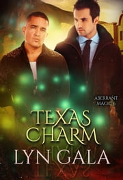 Texas Charm - Aberrant Magic, #6 ebook by Lyn Gala