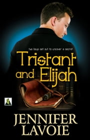Tristant and Elijah ebook by Jennifer Lavoie