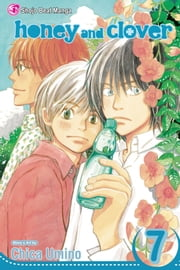 Honey and Clover, Vol. 7 ebook by Chica Umino, Chica Umino