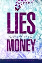 Lies of Money - Who Are You Being? ebook by Dr. Lisa Cooney